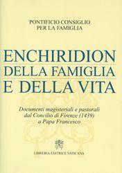 Immagine di Enchiridion della famiglia e della vita. Documenti magisteriali e pastorali dal Concilio di Firenze (1439) a Papa Francesco