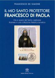 Picture of Il mio santo protettore Francesco di Paola. Vita e opere del Santo calabrese illustrate in una collezione filatelica tematica.