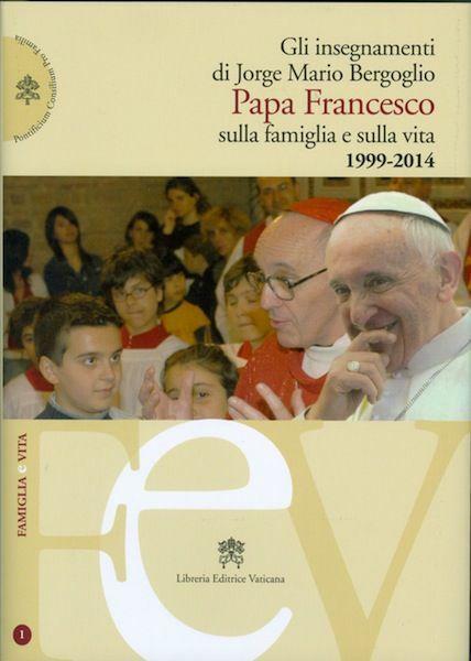 Immagine di Gli insegnamenti di Jorge Mario Bergoglio Papa Francesco sulla famiglia e sulla vita