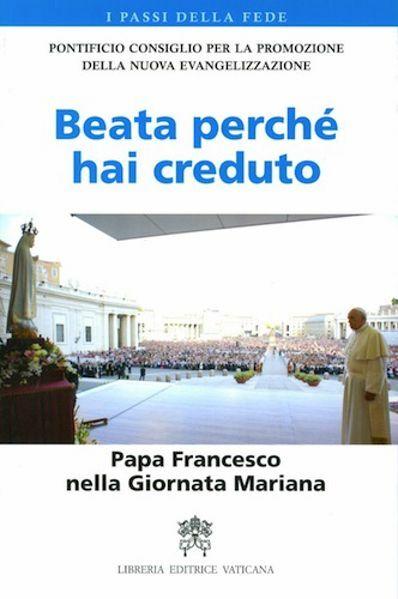 Immagine di Beata perché hai creduto Papa Francesco nella Giornata Mariana