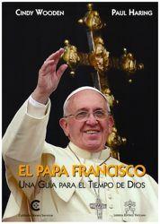 Imagen de El Papa Francisco. Una Guía para el tiempo de Dios.