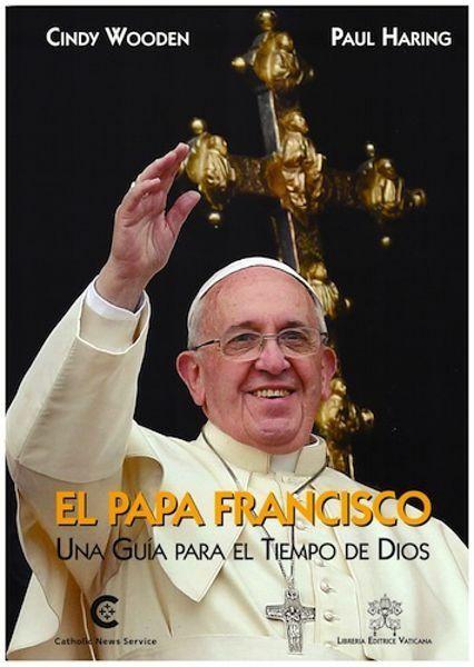 Immagine di El Papa Francisco. Una Guía para el tiempo de Dios.