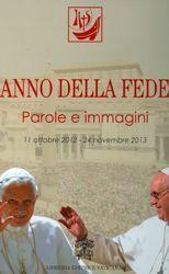 Immagine di Anno della Fede Parole ed immagini (17 ottobre 2012 - 24 novembre 2013)