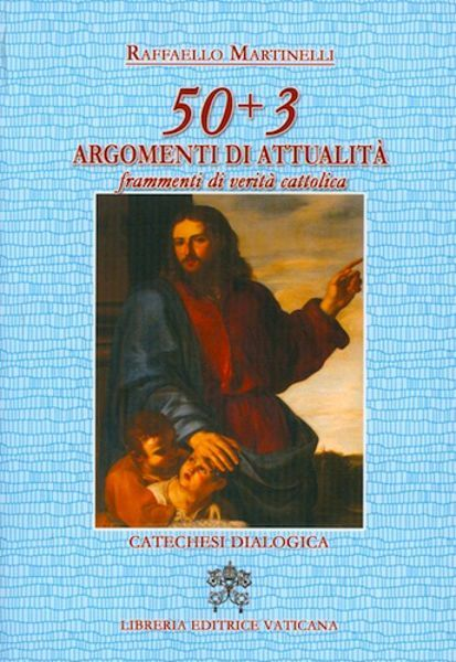 Picture of 50+3 argomenti di attualità Frammenti di verità cattolica