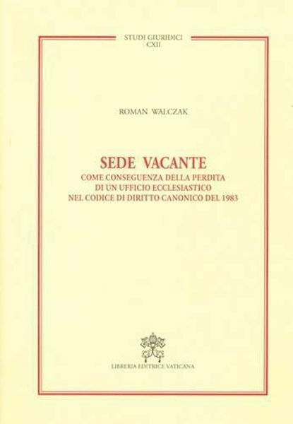 Sede Vacante - Studi Giuridici vol. CXII