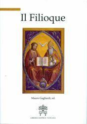 Imagen de Il Filioque A mille anni dal suo inserimento nel credo a Roma (1014-2014)