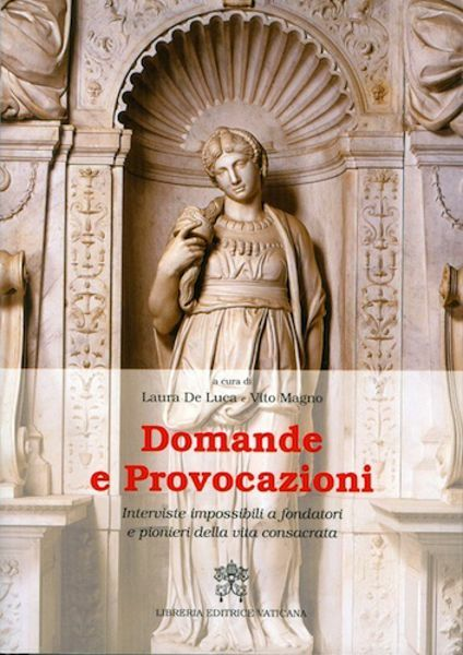 Picture of Domande e Provocazioni Interviste impossibili a fondatori e pionieri della vita consacrata