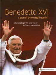 Immagine di Papa Benedetto XVI Servo di Dio e degli Uomini. Volume edito per il 10° anniversario dell' elezione del Pontefice