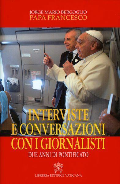 Immagine di Interviste e Conversazioni con i Giornalisti. Due anni di Pontificato