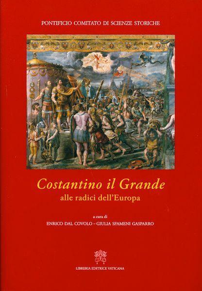 Immagine di Costantino Il Grande Alle radici dell' Europa