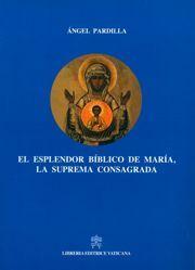 Immagine di El esplendor biblico de Maria la suprema consagrada
