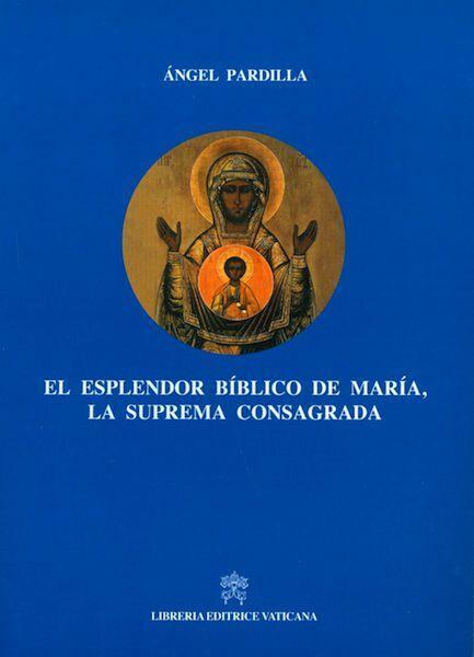 Imagen de El esplendor biblico de Maria la suprema consagrada