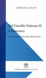 Immagine di Dal Concilio Vaticano II a Francesco. Presbiteri per l' Anno della Misericordia