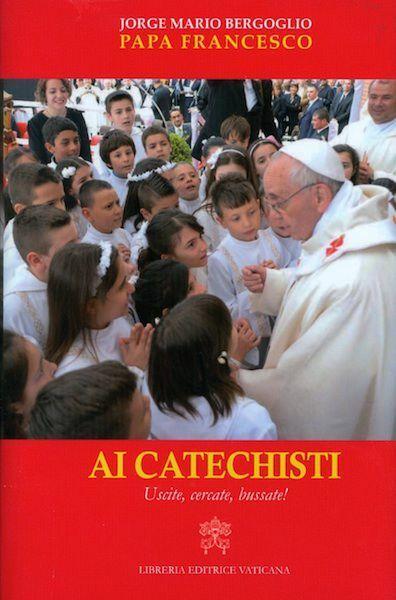 Immagine di Ai Catechisti Uscite, Cercate, Bussate!