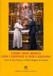 Immagine di Come Don Bosco. Con i giovani e per i giovani. Lettera del Santo Padre