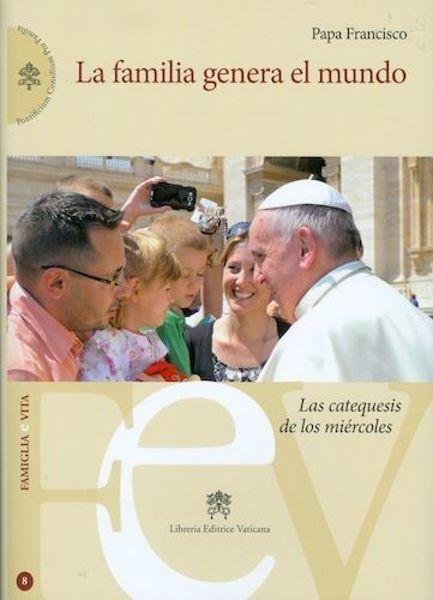 Immagine di Papa Francisco: La familia genera el mundo