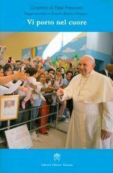 Immagine di Vi porto nel cuore. Viaggio apostolico in Ecuador, Bolivia, Paraguay