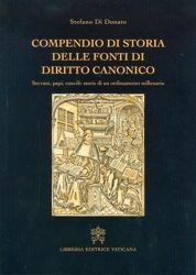 Picture of Compendio di storia delle fonti di Diritto Canonico. Sovrani, Papi, Concilii: storie di un ordinamento millenario