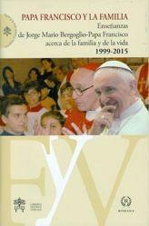 Immagine di Papa Francisco y la familia. Enseñanzas de Jorge Mario Bergoglio Papa Francisco acerca de la familia y de la vida 1999-2015