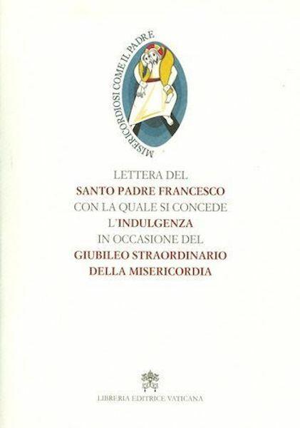 Imagen de Lettera del Santo Padre con la quale si concede l' indulgenza in occasione del Giubileo straordinario della Misericordia