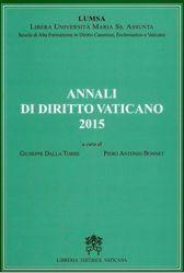 Immagine di Annali di Diritto Vaticano 2015 - Scuola di Alta Formazione in Diritto Canonico, Ecclesiastico e Vaticano LUMSA