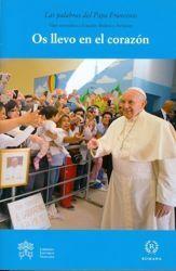Immagine di Os llevo en el corazon Las palabras del Papa Francisco