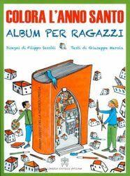 Picture of Colora l' Anno Santo - album per ragazzi