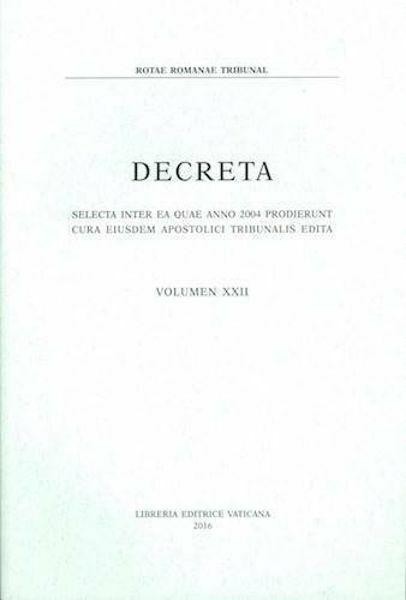 Picture of Decreta selecta inter ea quae anno 2004 prodierunt cura eiusdem Apostolici Tribunalis edita. Volumen XXII anno 2004