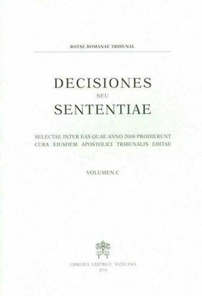 Immagine di Decisiones Seu Sententiae Anno 2008 Vol. C 100