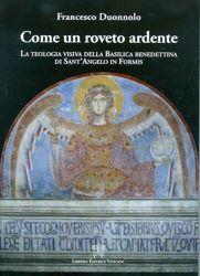 Immagine di Come un roveto ardente La teologia visiva della Basilica Benedettina di Sant'Angelo in Formis