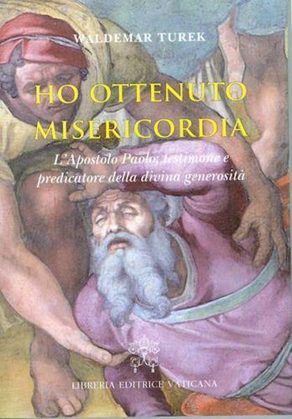 Picture of Ho ottenuto misericordia L'apostolo Paolo: testimone e predicatore della divina generosità
