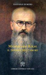 Immagine di Massimiliano Kolbe. Il trionfo dell' amore