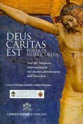 Immagine di Deus Caritas Est Porta di Misericordia. Atti del Simposio internazionale nel decimo anniversario dell' Enciclica di Papa Benedetto XVI