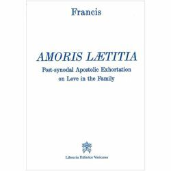 Pope Francis Amoris Laetitia Post-Synodal apostolic exhortation on love in the family