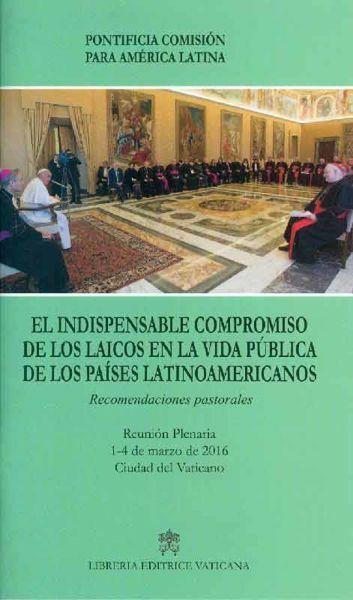 El indispensable compromiso de los laicos en la vida publica de los paises latinoamericanos