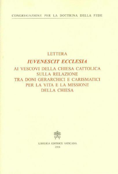 Imagen de Iuvenescit Ecclesia (The Church rejuvenates) Letter to the Bishops of the Catholic Church on the relation between hierarchical and charismatic gifts