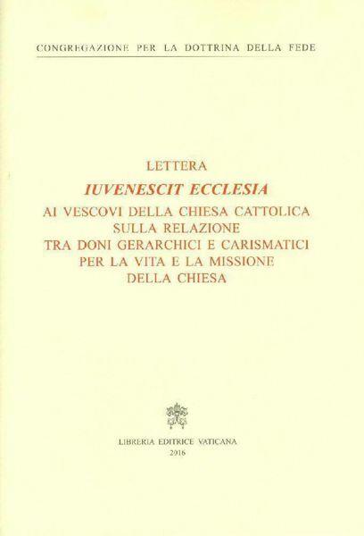 Immagine di Iuvenescit Ecclesia Lettre aux évêques de l' Église catholique sur les relations entre les dons hiérarchiques et charismatiques pour la vie et la mission de l' Église