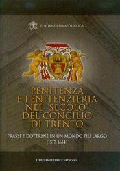 Penitenza e Penitenzieria nel Secolo del Concilio di Trento