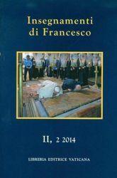 Insegnamenti di Papa Francesco, Vol. II, 2 2014