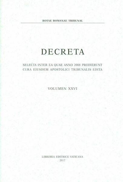 Immagine di Decreta selecta inter ea quae anno 2008 prodierunt cura eiusdem Apostolici Tribunalis edita. Volumen XXVI anno 2008