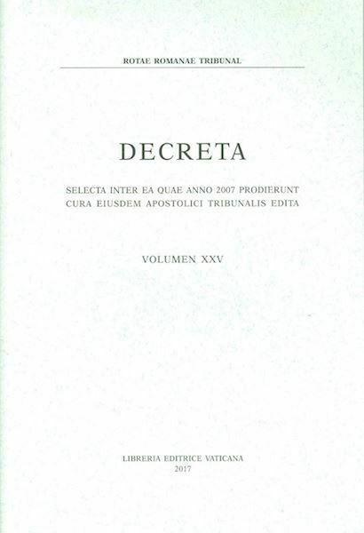 Imagen de Decreta selecta inter ea quae anno 2007 prodierunt cura eiusdem Apostolici Tribunalis edita. Volumen XXV anno 2007