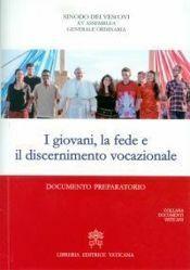 Picture of I giovani, la fede e il discernimento vocazionale Documento Preparatorio 2018
