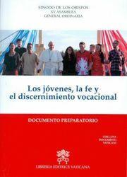 Immagine di Los jóvenes, la fe y el discernimiento vocacional Documento preparatorio 2018