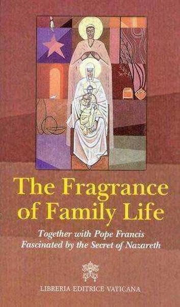 Picture of The Fragrance of Family Life Together with Pope Francis Fascinated by the Secret of Nazareth