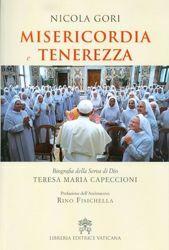 Misericordia e tenerezza - biografia della Serva di Dio Teresa Maria Capeccioni