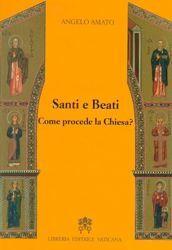 Santi e Beati: come procede la Chiesa?