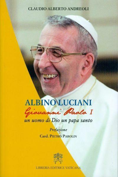 Picture of Albino Luciani, Giovanni Paolo I un uomo di Dio un papa santo