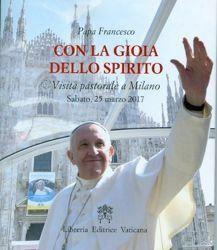 Immagine di Con la gioia nello spirito. Visita pastorale a Milano Sabato, 25 marzo 2017