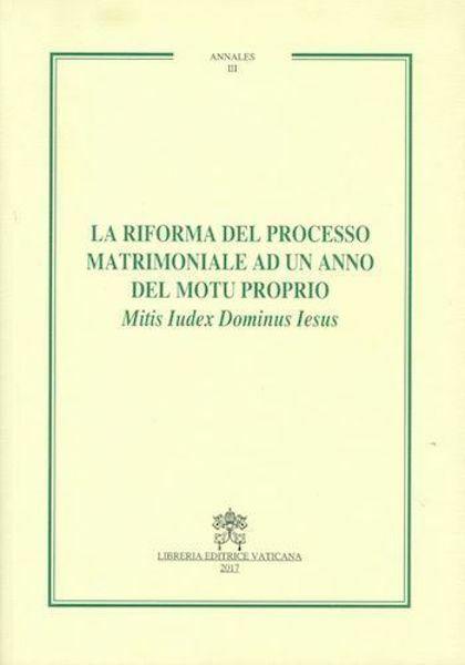 Immagine di La riforma del processo matrimoniale ad un anno del Motu Proprio Mitis Iudex Dominus Iesus