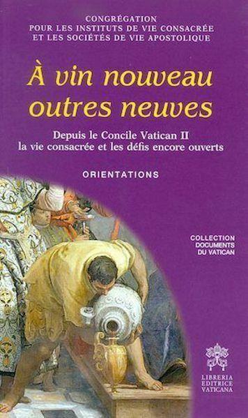 À vin nouveau outres neuves- Depuis le Concile Vatican II la vie consacrée et les défis encore ouverts